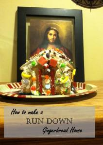 How to Make a Run Down Gingerbread House